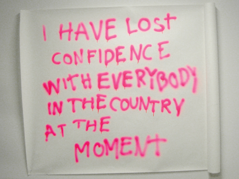 'I have lost confidence with everybody in the country at the moment', portable graffiti